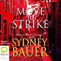 Move to Strike Audiobook by Sydney Bauer Narrated by Bill Ten Eyck