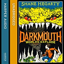 Worlds Explode: Darkmouth, Book 2 (       UNABRIDGED) by Shane Hegarty Narrated by Andrew Scott