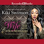 Wife Extraordinaire | Kiki Swinson