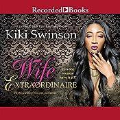 Wife Extraordinaire | [Kiki Swinson]