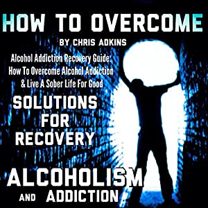 Alcohol Addiction Recovery Guide Audiobook