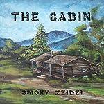 The Cabin | Smoky Zeidel