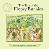 Beatrix Potter The Tale of the Flopsy Bunnies (World of Beatrix Potter: Peter Rabbit)