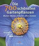 Die 700 sch�nsten Gartenpflanzen: Blu...
