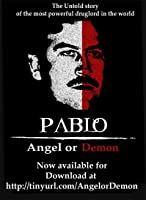Pablo Escobar Angel Or Demon