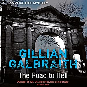 The Road to Hell: An Alice Rice Mystery, Book 4 | [Gillian Galbraith]