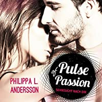 Pulse of Passion: Sehnsucht nach dir Hörbuch