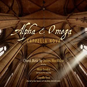 Alpha & Omega - Choral Music by James MacMillan (Sacd/Cd - Plays on all cd players)
