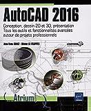 AutoCAD 2016 - Conception, dessin 2D et 3D, présentation - Tous les outils et fonctionnalités avancées