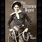 The Illiterate Digest | Will Rogers