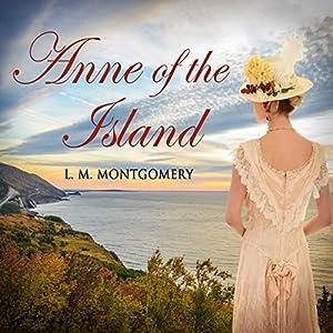 Anne of the Island Hörbuch von L.M. Montgomery Gesprochen von: Tara Ward