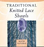 Traditional Knitted Lace Shawls (1883010489) by Martha Waterman