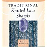 Traditional Knitted Lace Shawlsby Martha Waterman