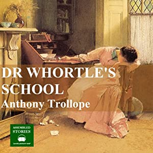 Dr Wortles School | [Anthony Trollope]