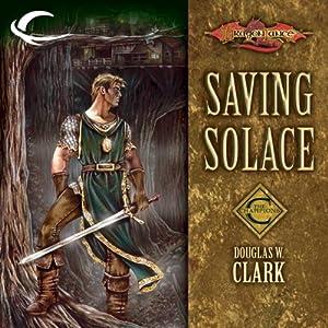Saving Solace: Dragonlance: Champions, Book 1 | [Douglas W. Clark]
