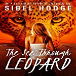 The See-Through Leopard | Sibel Hodge