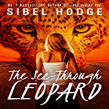 The See-Through Leopard (       UNABRIDGED) by Sibel Hodge Narrated by Rada Sullivan