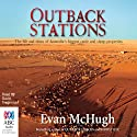 Outback Stations: The Life and Times of Australia's Biggest Cattle and Sheep Properties Audiobook by Evan McHugh Narrated by David Tredinnick