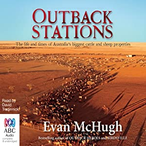 Outback Stations: The Life and Times of Australia's Biggest Cattle and Sheep Properties | [Evan McHugh]