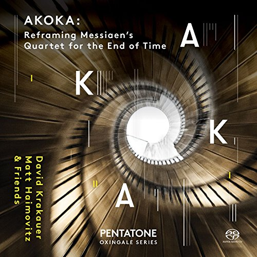 SACD : VARIOUS ARTISTS - Akoka: Reframing Olivier Messiaen's Quartet For The End Of Time (Hybrid SACD)
