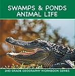 Swamps & Ponds Animal Life : 2nd Grad...
