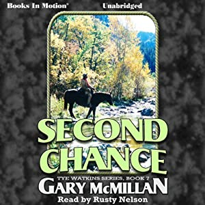 Second Chance: The Tye Watkins Series, Book 7 | [Gary McMillan]