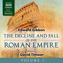 The Decline and Fall of the Roman Empire, Volume I | Livre audio Auteur(s) : Edward Gibbon Narrateur(s) : David Timson