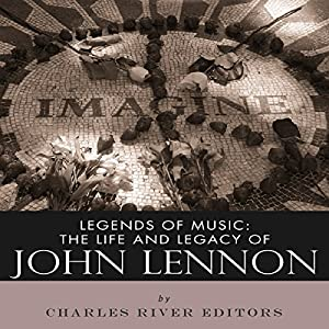 Legends of Music: The Life and Legacy of John Lennon Hörbuch