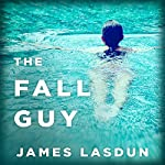 The Fall Guy: A Novel | James Lasdun