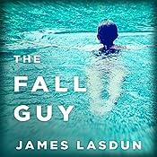 The Fall Guy: A Novel   [James Lasdun]
