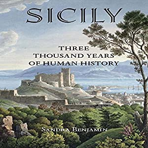 Sicily: Three Thousand Years of Human History Audiobook