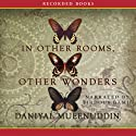 In Other Rooms, Other Wonders (       UNABRIDGED) by Daniyal Mueenuddin Narrated by Firdous Bamji