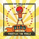 Nino Wrestles the World | Yuyi Morales