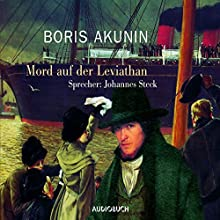 Mord auf der Leviathan (Fandorin ermittelt 3) Hörbuch von Boris Akunin Gesprochen von: Johannes Steck