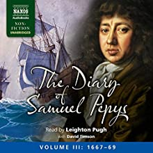 The Diary of Samuel Pepys: Volume III: 1667-1669 (       UNABRIDGED) by Samuel Pepys Narrated by Leighton Pugh, David Timson
