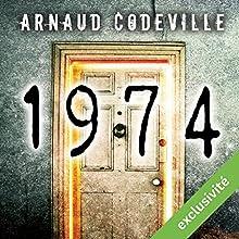 1974 | Livre audio Auteur(s) : Arnaud Codeville Narrateur(s) : Florian Wormser