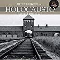 Breve historia del Holocausto (       UNABRIDGED) by Ramon Espanyol Narrated by Oscar Chamorro Osa