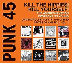 Punk 45 Kill the Hippies! Kill Yourself!