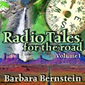 Radio Tales for the Road: Transformational Journeys Through Time, Space and Memory,