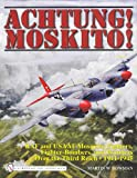 Image of Achtung! Moskito!: RAF and USAAF Mosquito Fighters, Fighter-Bombers, and Bombers over the Third Reich 1941-1945