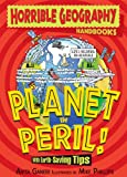 Planet in Peril (Horrible Geography Handbooks)