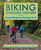 img - for Biking through History on the Great Allegheny Passage Trail book / textbook / text book