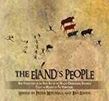 The Elands People: New Perspectives in the Rock Art of the Maloti-Drakensberg Bushmen Essays in Memory of Patricia Vinnicombe