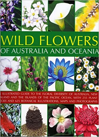 Wild Flowers of Australia and Oceania: An Illustrated Guide to the Floral Diversity of Australia, New Zealand and the Islands of the Pacific Ocean