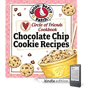 Circle of Friends Cookbook - 25 Chocolate Chip Cookie Recipes: Exclusive on-line cookbook