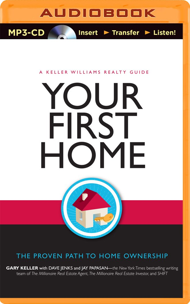 Your First Home: The Proven Path to Home Ownership: Gary Keller ...