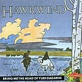 Bring Me the Head of Yuri Gagarin By Hawkwind (2002-01-21)