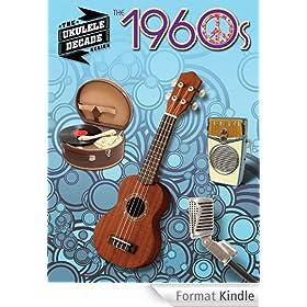 The 1960s - Ukulele Songbook: Ukulele Decade Series