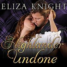 Highlander Undone: Highland Bound Series, Book 5 Audiobook by Eliza Knight Narrated by Antony Ferguson