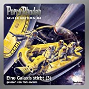 Eine Galaxis stirbt - Teil 3 (Perry Rhodan Silber Edition 84) | H. G. Ewers, Ernst Vlcek, William Voltz